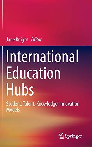 9789400770249: International Education Hubs: Student, Talent, Knowledge-Innovation Models