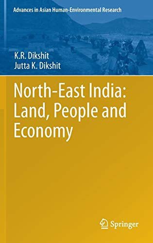 North-East India: Land, People and Economy: Kamal Ramprit Dikshit