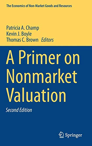 9789400771031: A Primer on Nonmarket Valuation (The Economics of Non-Market Goods and Resources)