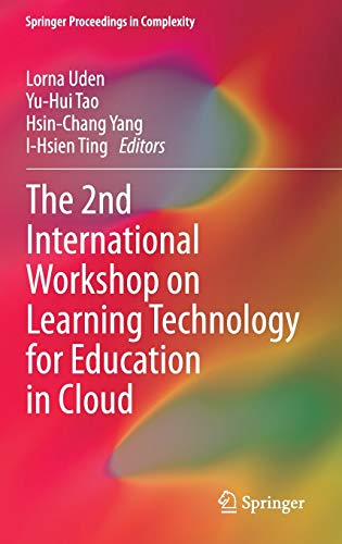 The 2nd International Workshop on Learning Technology for Education in Cloud Springer Proceedings ...