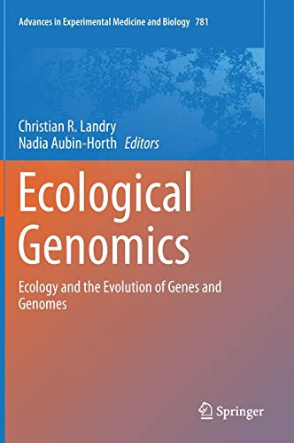 9789400773462: Ecological Genomics: Ecology and the Evolution of Genes and Genomes (Advances in Experimental Medicine and Biology)