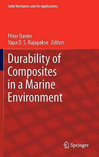 Durability of Composites in a Marine Environment (Solid Mechanics and Its Applications): Springer