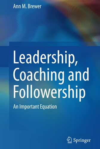9789400774629: Leadership, Coaching and Followership: An Important Equation