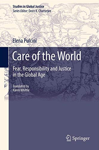 9789400774650: Care of the World: Fear, Responsibility and Justice in the Global Age (Studies in Global Justice) (English and Italian Edition)