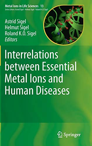 9789400774995: Interrelations Between Essential Metal Ions and Human Diseases (Metal Ions in Life Sciences)