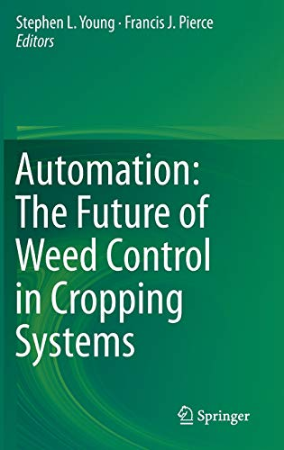 9789400775114: Automation: The Future of Weed Control in Cropping Systems