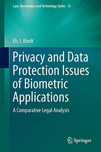 Privacy and Data Protection Issues of Biometric Applications: Els J. Kindt