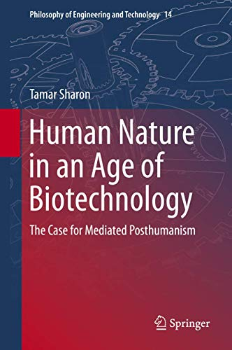 9789400775534: Human Nature in an Age of Biotechnology: The Case for Mediated Posthumanism: 14