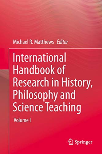 International Handbook of Research in History, Philosophy and Science Teaching (Hardback)