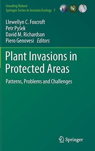 9789400777491: Plant Invasions in Protected Areas: Patterns, Problems and Challenges: 7 (Invading Nature - Springer Series in Invasion Ecology)