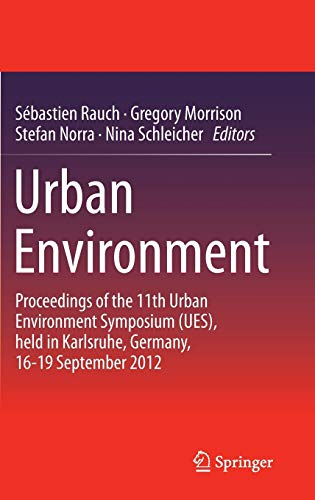 Urban Environment: Proceedings of the 11th Urban Environment Symposium (UES), Held in Karlsruhe, ...