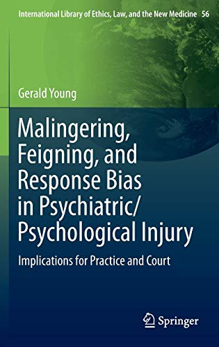 Malingering, Feigning, and Response Bias in Psychiatric/ Psychological Injury: Implications for ...
