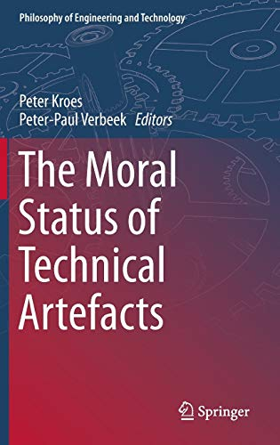 9789400779136: The Moral Status of Technical Artefacts (Philosophy of Engineering and Technology)