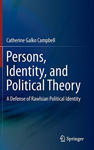 9789400779167: Persons, Identity, and Political Theory: A Defense of Rawlsian Political Identity