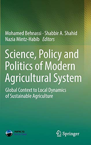 9789400779563: Science, Policy and Politics of Modern Agricultural System: Global Context to Local Dynamics of Sustainable Agriculture