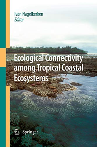 9789400779914: Ecological Connectivity among Tropical Coastal Ecosystems