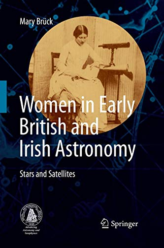 Women in Early British and Irish Astronomy: Stars and Satellites: Mary Brück