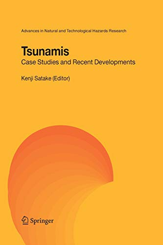 9789400789036: Tsunamis: Case Studies and Recent Developments (Advances in Natural and Technological Hazards Research)