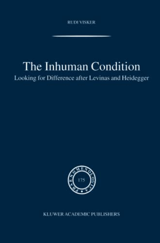9789400789265: The Inhuman Condition: Looking for Difference after Levinas and Heidegger (Phaenomenologica)