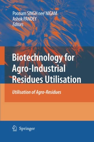 Biotechnology for Agro-Industrial Residues Utilisation: Utilisation of Agro-Residues: Springer