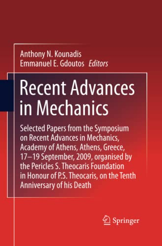 9789400789845: Recent Advances in Mechanics: Selected Papers from the Symposium on Recent Advances in Mechanics, Academy of Athens, Athens, Greece, 17-19 September, ... Honour of P. S. Theocaris,             on the