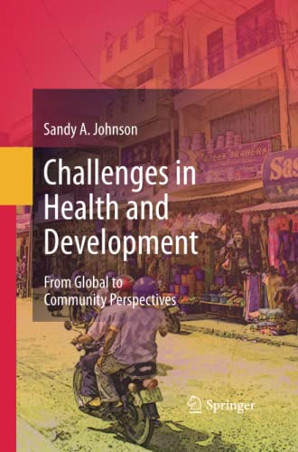 9789400789913: Challenges in Health and Development: From Global to Community Perspectives