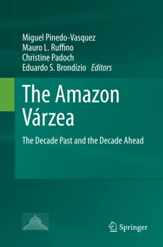 9789400790216: The Amazon Várzea: The Decade Past and the Decade Ahead