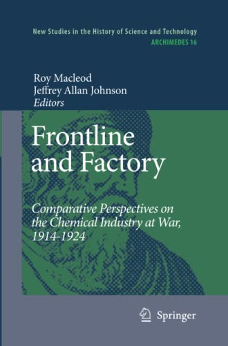 9789400790964: Frontline and Factory: Comparative Perspectives on the Chemical Industry at War, 1914-1924 (Archimedes)