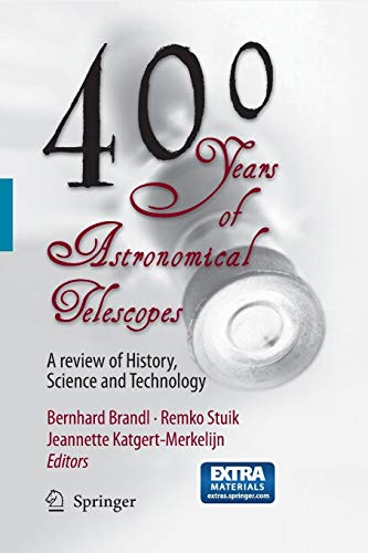 9789400791169: 400 Years of Astronomical Telescopes: A Review of History, Science and Technology