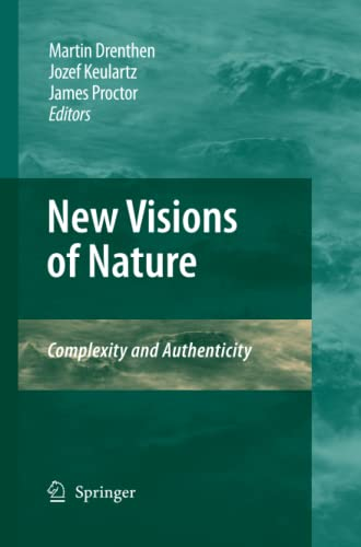 9789400791817: New Visions of Nature: Complexity and Authenticity