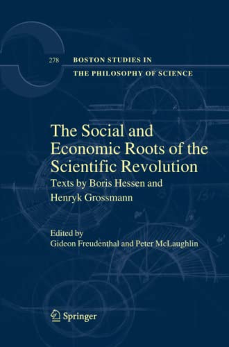 9789400791930: The Social and Economic Roots of the Scientific Revolution: Texts by Boris Hessen and Henryk Grossmann (Boston Studies in the Philosophy and History of Science)