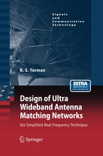 9789400792210: Design of Ultra Wideband Antenna Matching Networks: Via Simplified Real Frequency Technique (Signals and Communication Technology)