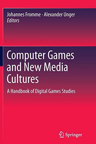 9789400793019: Computer Games and New Media Cultures: A Handbook of Digital Games Studies