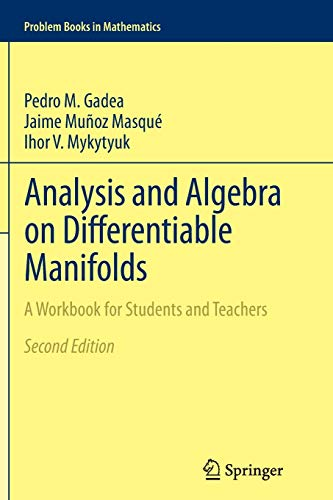 9789400793309: Analysis and Algebra on Differentiable Manifolds: A Workbook for Students and Teachers