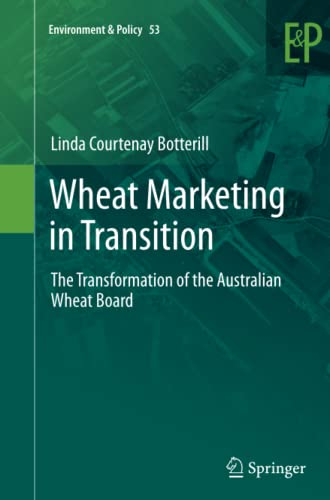 9789400793408: Wheat Marketing in Transition: The Transformation of the Australian Wheat Board (Environment & Policy) (Volume 53)