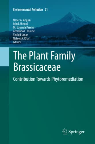 9789400793835: The Plant Family Brassicaceae: Contribution Towards Phytoremediation (Environmental Pollution)