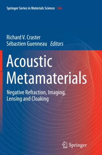 9789400794672: Acoustic Metamaterials: Negative Refraction, Imaging, Lensing and Cloaking (Springer Series in Materials Science)