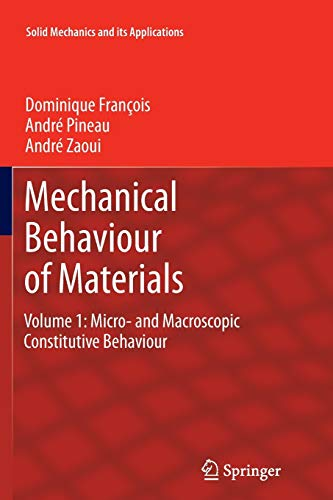 9789400794849: Mechanical Behaviour of Materials: Volume 1: Micro- and Macroscopic Constitutive Behaviour (Solid Mechanics and Its Applications)