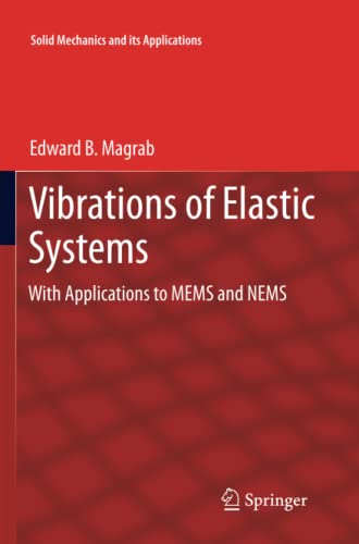 9789400795259: Vibrations of Elastic Systems: With Applications to MEMS and NEMS (Solid Mechanics and Its Applications)