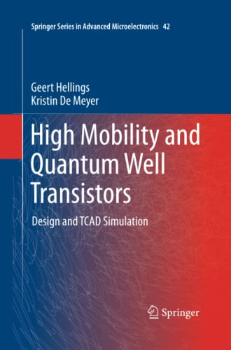 9789400795693: High Mobility and Quantum Well Transistors: Design and TCAD Simulation (Springer Series in Advanced Microelectronics)