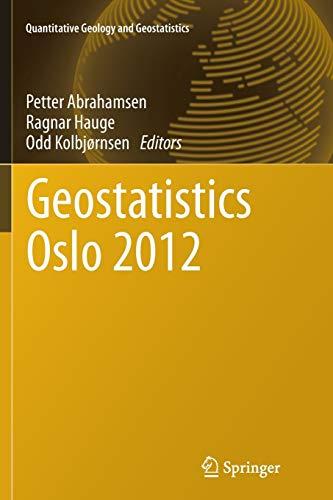 9789400795969: Geostatistics Oslo 2012 (Quantitative Geology and Geostatistics)