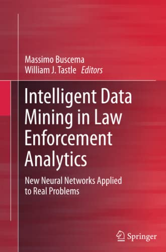 9789400796010: Intelligent Data Mining in Law Enforcement Analytics: New Neural Networks Applied to Real Problems