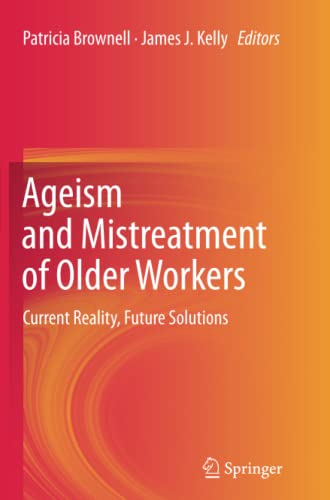 9789400796393: Ageism and Mistreatment of Older Workers: Current Reality, Future Solutions