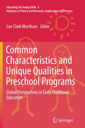 9789400796737: Common Characteristics and Unique Qualities in Preschool Programs: Global Perspectives in Early Childhood Education (Educating the Young Child)