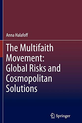 9789400796959: The Multifaith Movement: Global Risks and Cosmopolitan Solutions