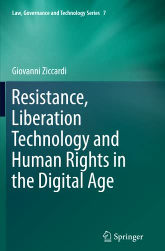 9789400797253: Resistance, Liberation Technology and Human Rights in the Digital Age (Law, Governance and Technology Series)