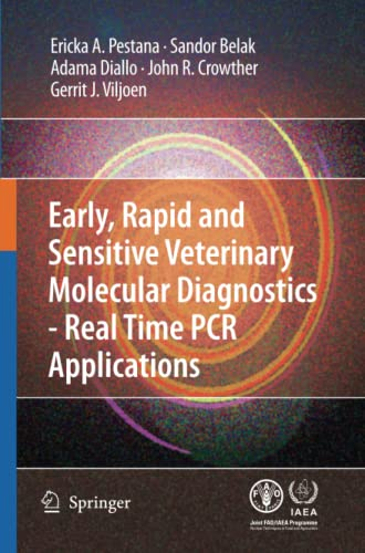 9789400797314: Early, rapid and sensitive veterinary molecular diagnostics - real time PCR applications