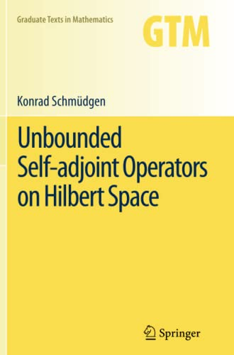9789400797413: Unbounded Self-Adjoint Operators on Hilbert Space (Graduate Texts in Mathematics)