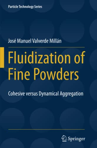9789400797444: Fluidization of Fine Powders: Cohesive versus Dynamical Aggregation (Particle Technology Series)