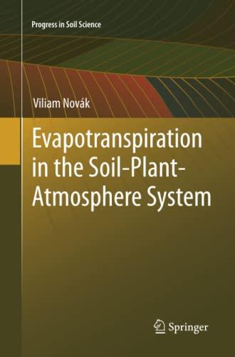 9789400797581: Evapotranspiration in the Soil-Plant-Atmosphere System (Progress in Soil Science)